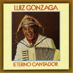 Luiz Gonzaga - Eterno Cantador