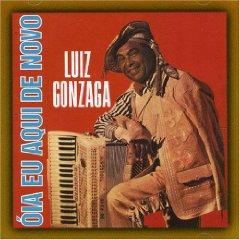 Luiz Gonzaga - Oia Eu Aqui de Novo