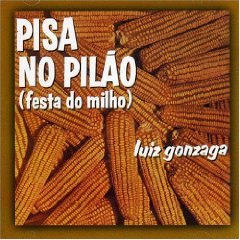 Luiz Gonzaga - Pisa No Pilao