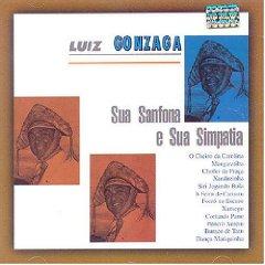 Luiz Gonzaga - Sua Sanfona E Sua Simpatia