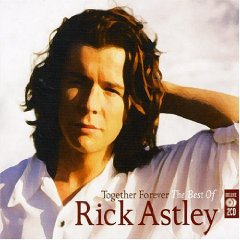 Rick Astley - Together Forever: The Best of Rick Astley