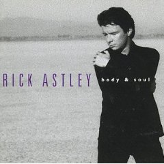 Rick Astley - Body & Soul