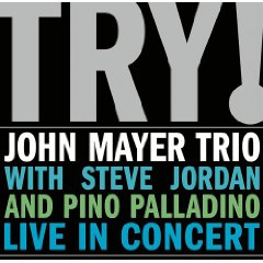 �lbum Try! John Mayer Trio Live in Concert