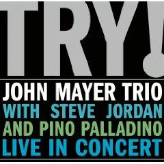 Álbum Try! John Mayer Trio Live in Concert