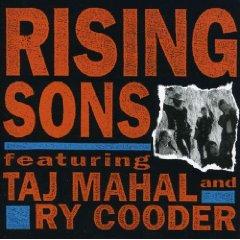 Álbum Rising Sons Featuring Taj Mahal & Ry Cooder