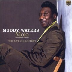 Álbum Mojo: The Best of Muddy Waters Live!, 1971-1976