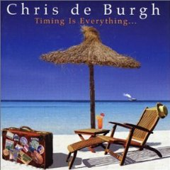 Chris De Burgh - Timing Is Everything
