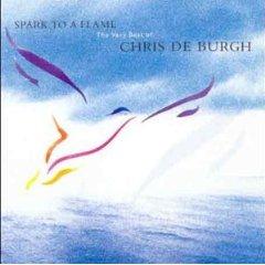 Chris De Burgh - Spark to a Flame: The Very Best of Chris de Burgh