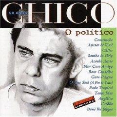 Chico Buarque - Chico 50 Años: O Politico