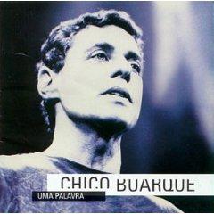 Chico Buarque - Uma Palavra
