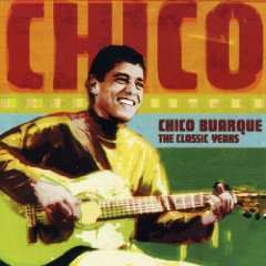 Chico Buarque - The Classic Years