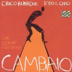 Chico Buarque - Edu Lobo Cambaio