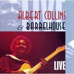 Álbum Albert Collins and Barrelhouse Live