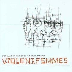Álbum Permanent Record: The Very Best of Violent Femmes