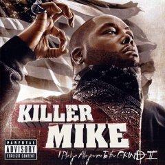 Killer Mike - I Pledge Allegiance to the Grind, Vol. 2