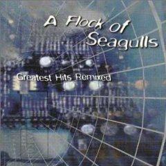 Álbum Flock of Seagulls - Greatest Hits Remixed