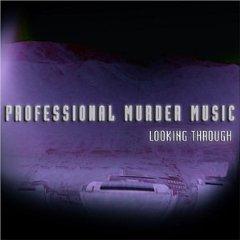 Professional Murder Music - Looking Through