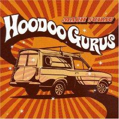 Hoodoo Gurus - Mach Schau