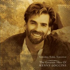 Álbum Yesterday, Today, Tomorrow the Greatest Hits of Kenny Loggins