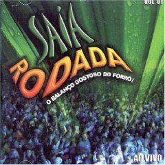 Saia Rodada - Ao Vivo, Vol. 1