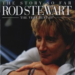 Álbum The Story So Far: The Very Best of Rod Stewart