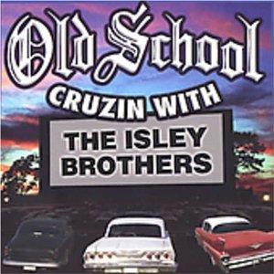 Álbum Old School Cruzin' with the Isley Brothers