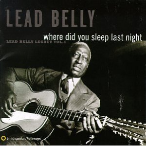 Álbum Where Did You Sleep Last Night: Lead Belly Legacy, Vol. 1