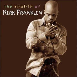 Álbum The Rebirth of Kirk Franklin