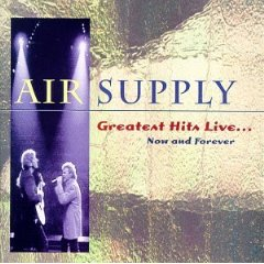 Álbum Air Supply - Greatest Hits Live: Now & Forever