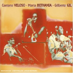 Gilberto Gil - Caetano Veloso, Maria Bethania and Gilberto Gil