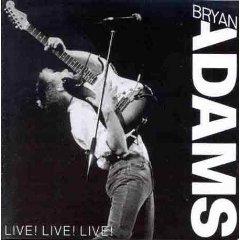 Bryan Adams - Live! Live! Live!