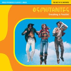 Álbum Everything Is Possible: The Best of Os Mutantes