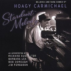 Álbum Stardust Melody: Beloved and Rare Songs of Hoagy Carmichael