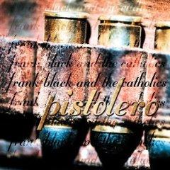 Frank Black And The Catholics - Pistolero