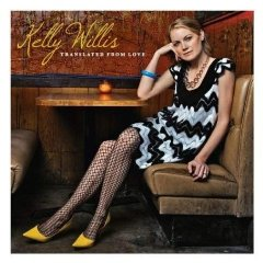 Kelly Willis - Translated From Love