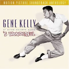 Álbum Gene Kelly At Metro-Goldwyn-Mayer: 'S Wonderful - Motion Picture Soundtrack Anthology