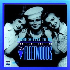 Álbum Come Softly to Me: The Very Best of the Fleetwoods