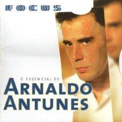 Álbum Focus: O Essencial de Arnaldo Antunes