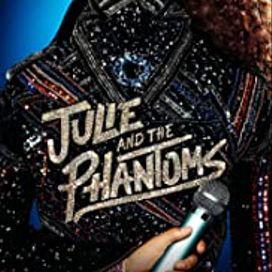 Julie and the Phantoms: Season 1 (From the Netflix Original Series)