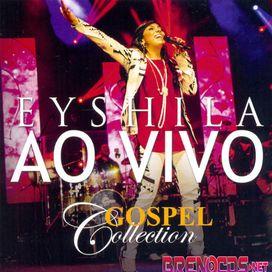 Eyshila - Collection - (Ao Vivo)