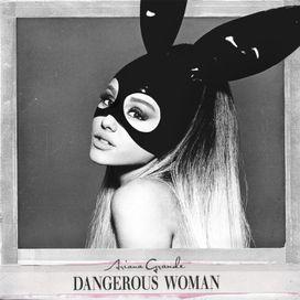 Dangerous Woman (Deluxe Version)