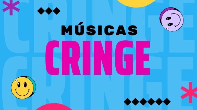 Músicas Cringe