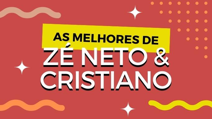As melhores de Zé Neto e Cristiano