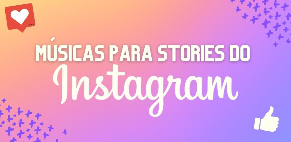Músicas para stories do Instagram